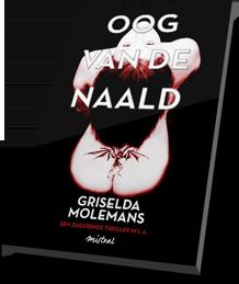 Oog van de naald, thriller door Griselda Molemans. Deel I in de serie de Pizzaro Dossiers